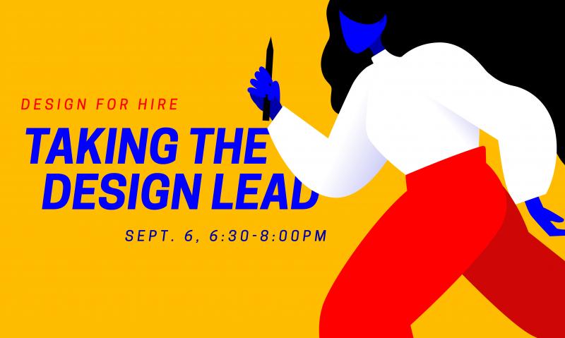 Design for Hire: Taking the (Design) Lead   AIGA Boston