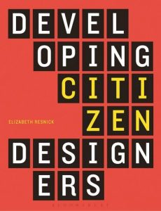 Developing Citizen Designers, by Elizabeth Resnick